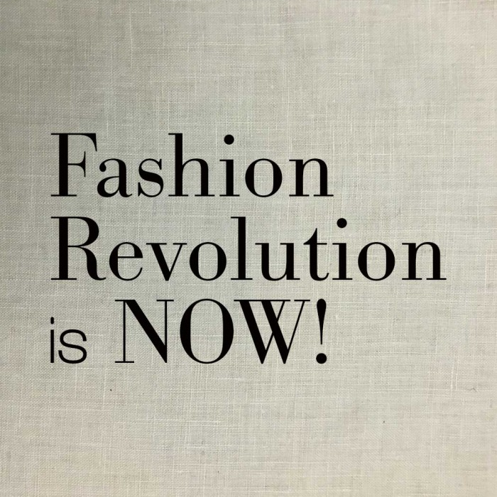 Fashion Revolution is now